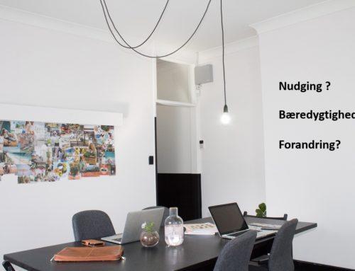 Nudging – hvad for noget? Og kan det hjælpe os alle til en mere bæredygtig adfærd på kontoret?